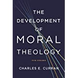 The Development of Moral Theology (Moral Traditions)