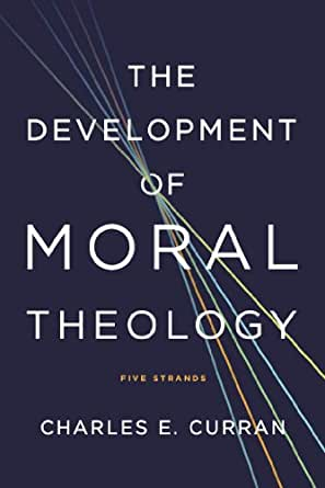 The development of moral theology five strands moral traditions digital list price 3095 fandeluxe Gallery