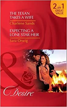 Book The Texan Takes A Wife: The Texan Takes a Wife (Texas Cattleman's Club: Blackmail, Book 11) / Expecting a Lone Star Heir (Texas Promises, Book 1) (Texas Cattleman's Club: Blackmail, Book 11)