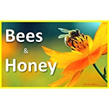 Children's Book: Bees and Honey, full-size colorful amazing photos of bees and flowers, fun facts educational picture book for kids: Preschool learning, kindergartener early reading, nature bedtime
