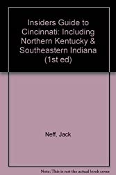 Insiders Guide to Cincinnati: Including Northern Kentucky & Southeastern Indiana (1st ed)