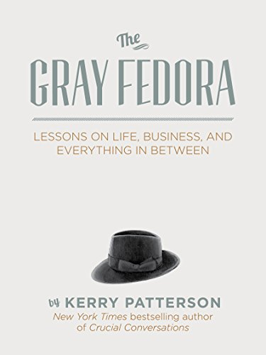 The Gray Fedora: Lessons On Life, Business, And Everything In Between