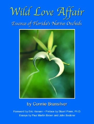 Wild Love Affair: Essence of Florida's Native Orchids ()