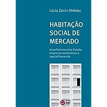 Habitação social de mercado: A confluência entre Estado, empresas construtoras e capital financeiro