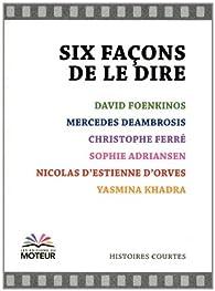 Six façons de le dire par David Foenkinos