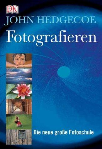 Fotografieren: Die neue grosse Fotoschule