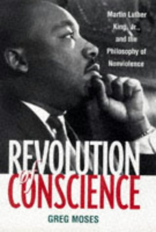 Revolution of Conscience: Martin Luther King, Jr., and the Philosophy of Nonviolence