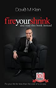 Learn more about the book, Fire Your Shrink & Read This Book Instead