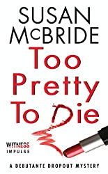 Too Pretty to Die: A Debutante Dropout Mystery