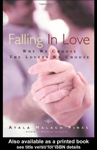 Falling in Love: Why We Choose the Lovers We Choose by Routledge