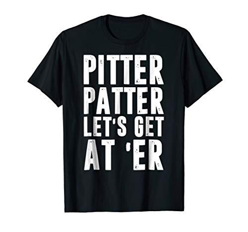 Pitter T Shirt Patter Let's Get At Er TShirt
