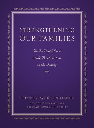 Strengthening Our Families - An In-Depth Look At the Proclamation on the Family