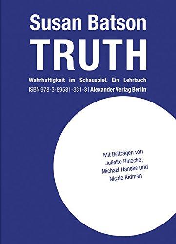 TRUTH: Wahrhaftigkeit im Schauspiel. Ein Lehrbuch