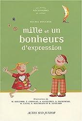 Mille et un bonheurs d'expression : Un dictionnaire thématique autour des expressions de la langue française