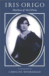 Iris Origo: Marchesa of Val D'Orcia