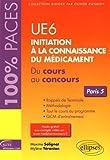 ue6 initiation ? la connaissance du m?dicament du cours au concours paris 5