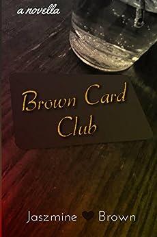 Brown Card Club: A Novella by [Brown, Jaszmine]
