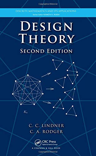 Design Theory (Discrete Mathematics and Its Applications)