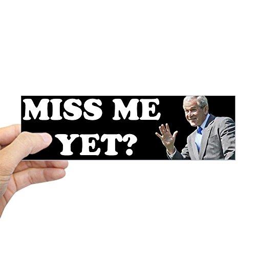 CafePress Miss Me Yet? George Bush Sticker (Bumper) 10