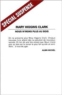 Nous n'irons plus aux bois, Clark, Mary Higgins