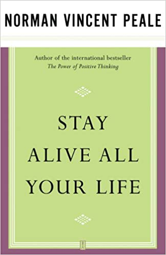 Image result for norman vincent peale stay alive all your life