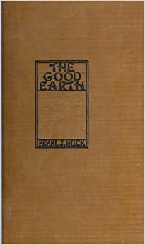 a review on the good earth by pearl s buck The good earth tells the saga of one man's life in peasant china i assumed it was the late 1800s, but the time period was hard to place i assumed it was the late 1800s, but the time period was hard to place.