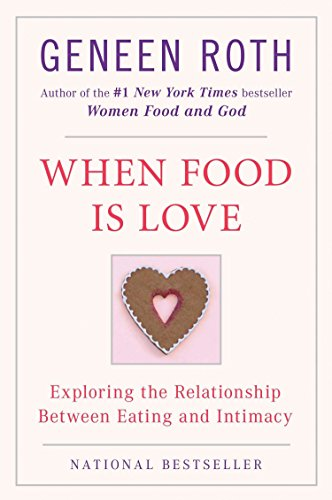 When Food Is Love: Exploring the Relationship Between Eating and Intimacy (The Food Of Love)