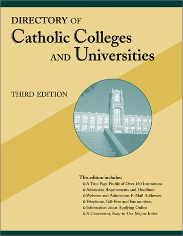 Directory of Catholic Colleges and Universities: Third Edition