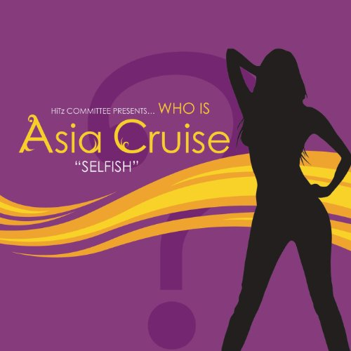 Selfish By Asia Cruise On Amazon Music