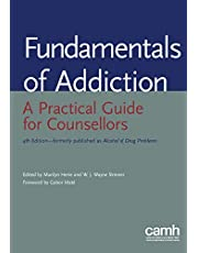 Fundamentals of Addiction: A Practical Guide for Counsellors