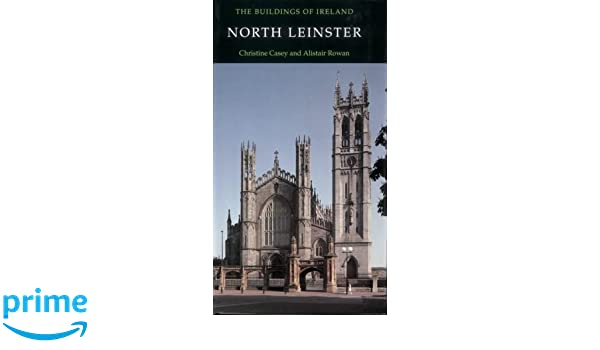 North leinster pevsner architectural guides buildings of ireland north leinster pevsner architectural guides buildings of ireland christine casey alistair rowan 9780300096682 amazon books fandeluxe Image collections