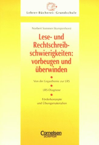 Lehrerbücherei Grundschule: Lese- und Rechtschreibschwierigkeiten: vorbeugen und überwinden (vergriffen): Von der Legasthenie zur LRS - LRS-Diagnose - Förderkonzepte und Übungsmaterialien