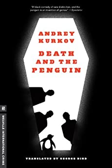 Death and the Penguin (Melville International Crime) by [Kurkov, Andrey]