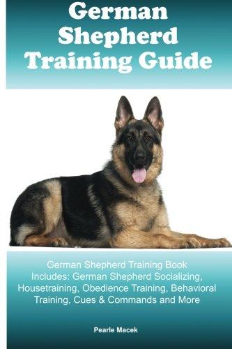 German Shepherd Training Guide German Shepherd Training Book Includes:...