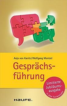 Gesprächsführung: TaschenGuide (Haufe TaschenGuide) (German Edition) by [Kanitz, Anja von, Wolfgang Mentzel]