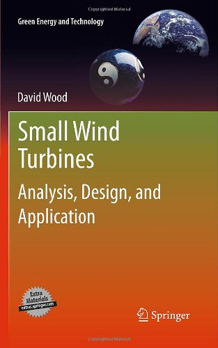 Small Wind Turbines: Analysis, Design, and Application by David Wood, Springer