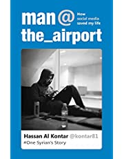 man at the airport: How social media saved my life (One Syrian's Story)
