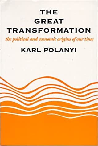 The Great Transformation: The Political and Economic Origins of Our Time, Polanyi, Karl