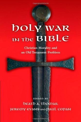 Holy War in the Bible by Heath A. Thomas, Jeremy Evans and Paul Copan (2013) Paperback