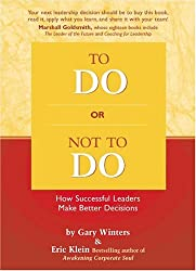To Do or Not To Do: How Successful Leaders Make Better Decisions