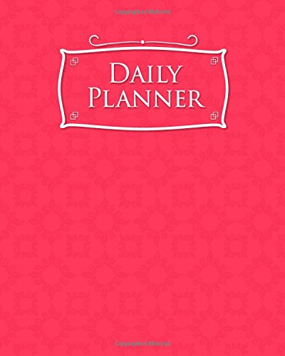 Daily Planner: Daily Planner No Year, Planner Books For Women, Daily Task Planner, Scheduler For Men, Pink Cover (Volume 30) PDF