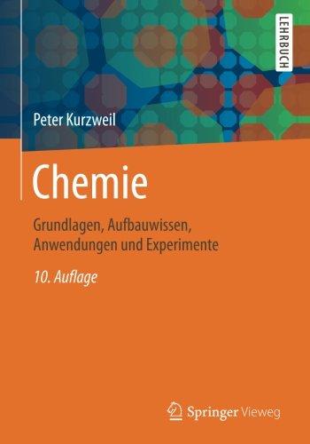 Chemie: Grundlagen, Aufbauwissen, Anwendungen und Experimente