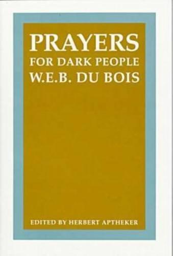 Prayers for Dark People (Correspondence of W.e.b. Du Bois)