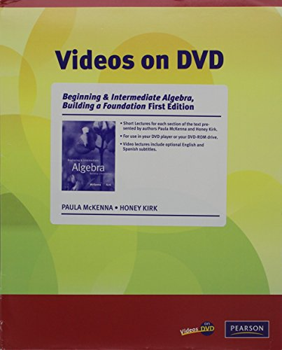 Videos on DVD for Beginning and Intermediate Algebra: Building a Foundation