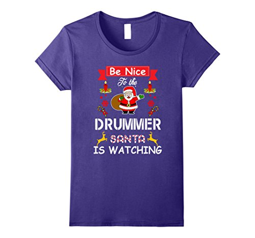 Christmas Drummer Boy Costumes - Womens Be Nice To the Drummer Santa Is Watching Christmas T Shirt Medium Purple