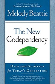 The New Codependency: Help and Guidance for Today's Genera