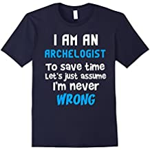T-Shirt Funny Archeologist Save Time Just Assume Never Wrong