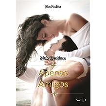 Apenas Amigos (Destinos Livro 1)