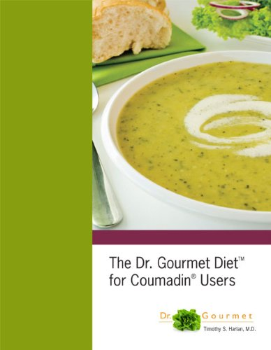 The Dr. Gourmet Diet Plan for Coumadin Users