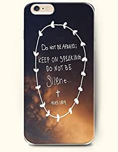 OOFIT Hard Phone Case for Apple iPhone 6 Plus ( iPhone 6 + )( 5.5 inches) - Do Nto Be Afraid; Keep On Speaking Do Not Be Silent Acts 18:9 - Bible Quotes